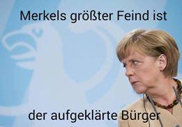 Merkel muss weg! Merkels größter Feind ist der aufgeklärte Bürger!