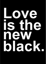 ♥ love is the new black ♥