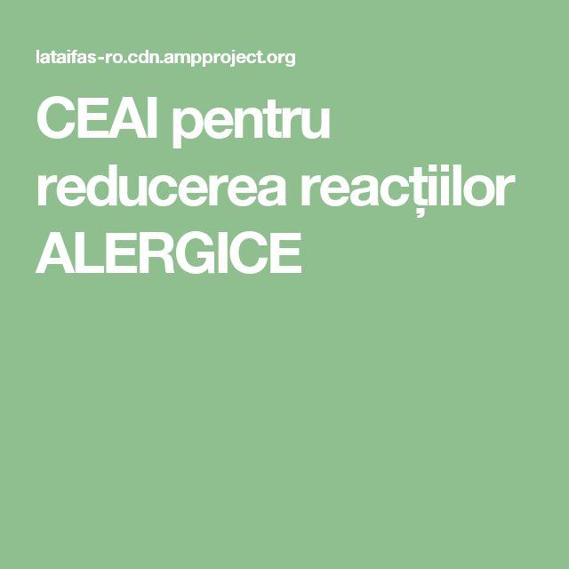 CEAI pentru reducerea reacțiilor ALERGICE
