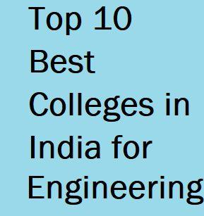 Top 10 Engineering Colleges & Institute in India 2018