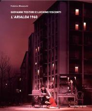 Giovanni Testori e Luchino Visconti. L'Arialda 1960 | Scalpendi Editore