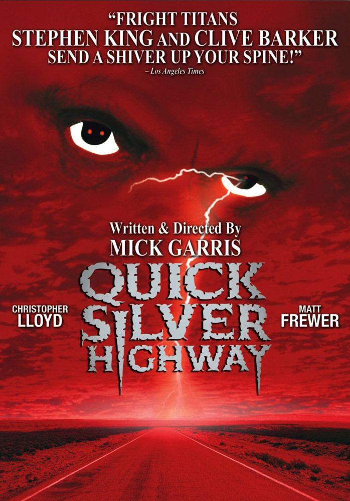 Quicksilver Highway (1997). Το «Quicksilver Highway» είναι μια σπονδυλωτή ταινία τρόμου με δύο ιστορίες των Clive Barker και Stephen King που τις αφηγείται ένας αλλόκοτος ταξιδιώτης σε περαστικούς.