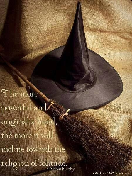 """Magick Wicca Witch Witchcraft: """"The more powerful and original a #mind, the more it will incline towards the religion of #solitude."""" - Aldous Huxley"""