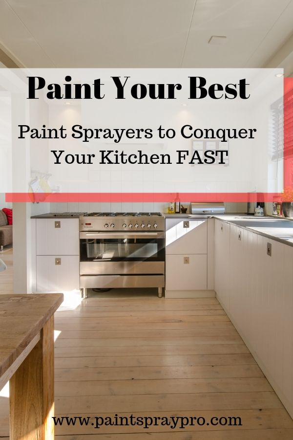 Best Paint Sprayer For Cabinets In 2020 9 Sprayers To Crush Your Diy Hvlp Paint Sprayer Best Paint Sprayer Paint Sprayer