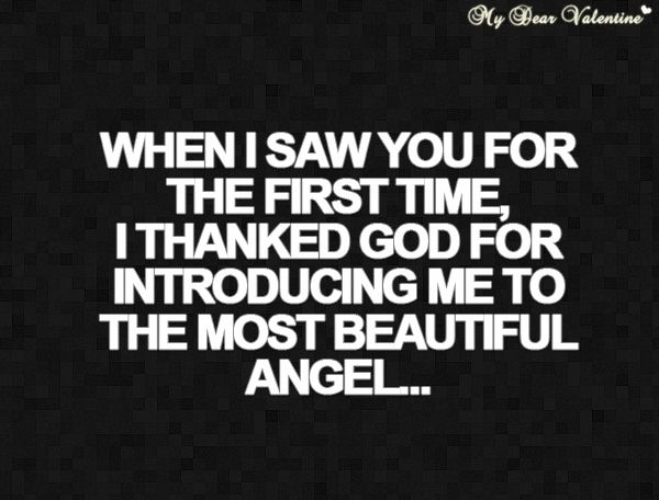 """When I Saw You For The First Time, I Thanked God For"