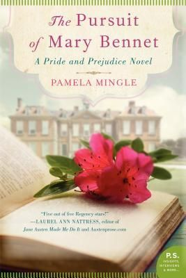 The Pursuit of Mary Bennet: A Pride  Prejudice Novel by Pamel Mingel. I haven't read this yet but am very curious to find out what happens to the least talked about Bennet sister. A love story for Marry, I can't wait