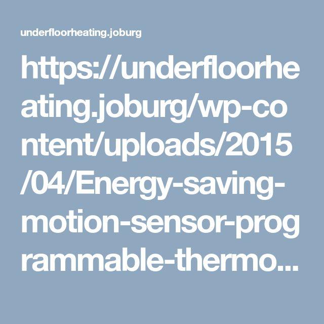 https://underfloorheating.joburg/wp-content/uploads/2015/04/Energy-saving-motion-sensor-programmable-thermostat.jpg