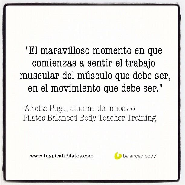 """@inspirahpilates's photo: """"""""El maravilloso momento en que comienzas a sentir el trabajo muscular del músculo que debe ser en el movimiento que debe ser."""" -Arlette @KokoroDrex, alumna de nuestro @Balanced_Body #Pilates Teacher Training www.inspirahpilates.com <3"""""""