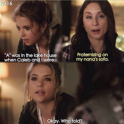 "Hanna Marin and Spencer Hastings quote ""Fraternizing on my nana's sofa"" Pretty Little Liars"