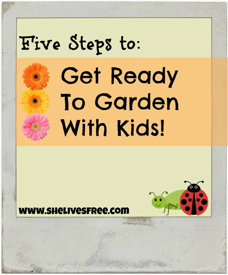 Get ready to garden with kids from She Lives Free