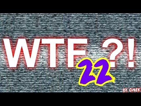 Mix WTF'ów 22 by Cinek - YouTube