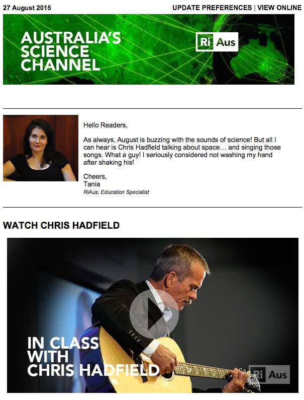 Hello Readers,  As always, August is buzzing with the sounds of science! But all I can hear is Chris Hadfield talking about space… and singing those songs. What a guy! I seriously considered not washing my hand after shaking his!  Read the full newsletter at http://ow.ly/Rqw6p