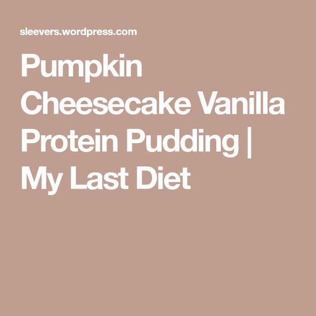 Pumpkin Cheesecake Vanilla Protein Pudding   My Last Diet