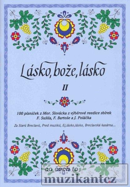 100 písniček II - Lásko, bože, lásko - lidové písně z Moravského Slovácka - zpěv/akordy - 0