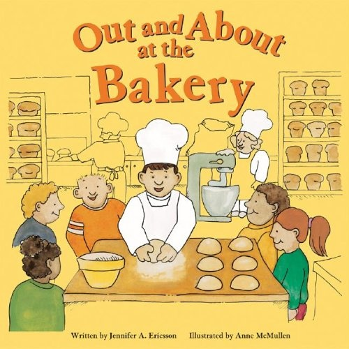 Out and about at the Bakery (nonfiction picture book)