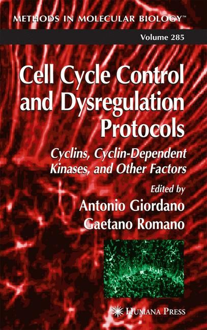 Cell Cycle Control and Dysregulation Protocols: Cyclins, Cyclin-Dependent Kinases, and Other Factors