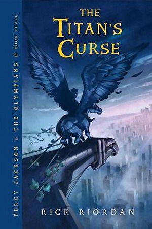 Percy Jackson and the Olympians #3: The Titan's Curse by Rick Riordan - 4 stars - YA/MG Paranormal, Greek Mythology