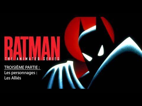 Batman, La Série Animée - partie 3 - Les Personnages : les alliés