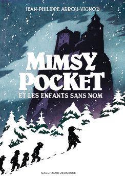 Mimsy Pocket et les enfants sans nom De Jean-Philippe Arrou-Vignod