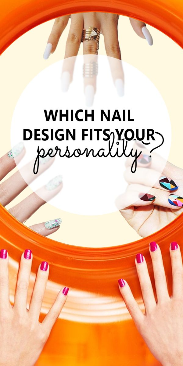 Find out what kind of nail design you should have that matches your personality!