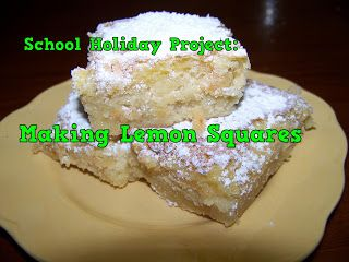 A Pretty Talent Blog: School Holiday Project: Baking Lemon Squares