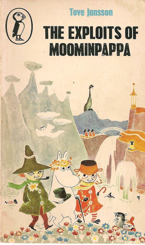 Tove Jansson - The exploits of Moominpappa  http://1.bp.blogspot.com/-iynBa7XNWXY/UbCfNp31_8I/AAAAAAAADRQ/9zEENXhcizU/s1600/Moomins+001.jpg