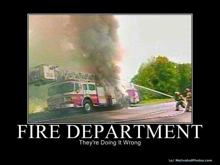 stupid firefighters