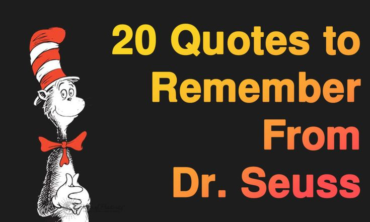 The famous children's author of Cat in the Hat, Dr. Seuss, left behind some very important life lessons through his work. Here are 20 quotes to remember..
