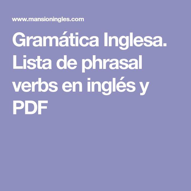 Gramática Inglesa. Lista de phrasal verbs en inglés y PDF