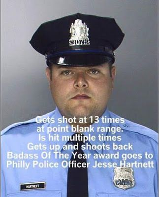 HERO-I remember him from when I lived in Pa. He got ambushed and chased the scum shooting him & cops arrested him. True Hero Thanks Officer!!!!