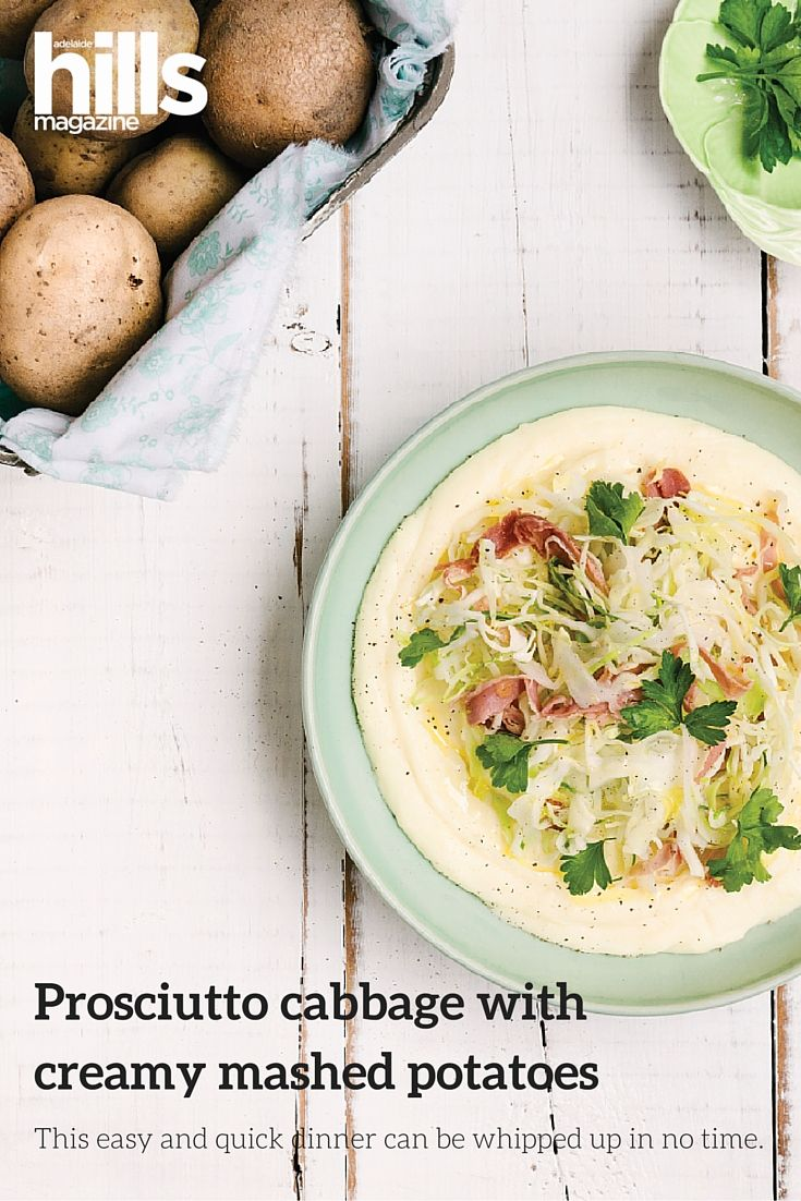 Prosciutto Cabbage With Creamy Mashed Potatoes Recipe. Recipe from Silvia Hart from Seasonal Garden Cafe, Hahndorf, Adelaide Hills, South Australia. Featured as part of organic potato article 'The Humble Potato'.