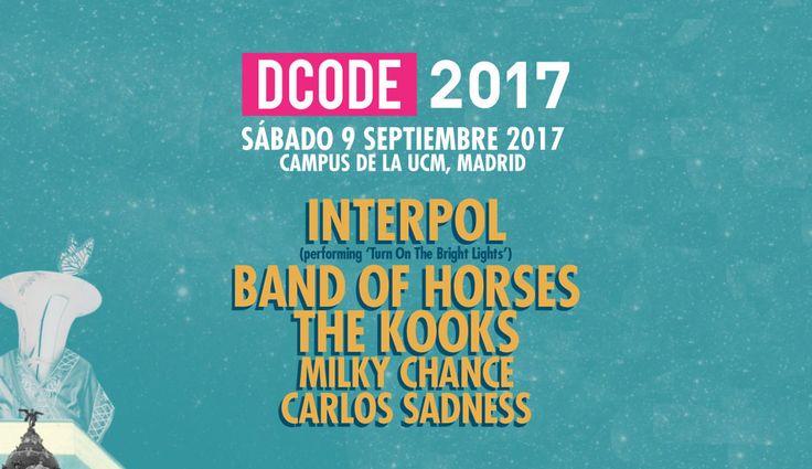 Confirmados Interpol The Kooks Band of Horses Carlos Sadness Dcode Festival Madrid 2017, 9 Sep.