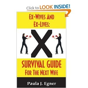 Ex-Wives and Ex-Lives: Survival Guide for the Next Wife- OMG I need this.