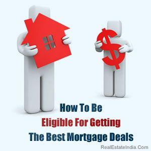 How To Be Eligible For Getting The Best #Mortgage Deals