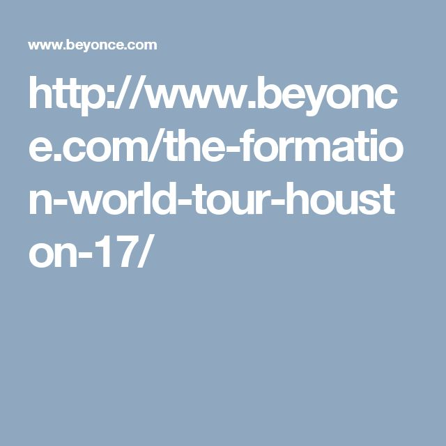 http://www.beyonce.com/the-formation-world-tour-houston-17/