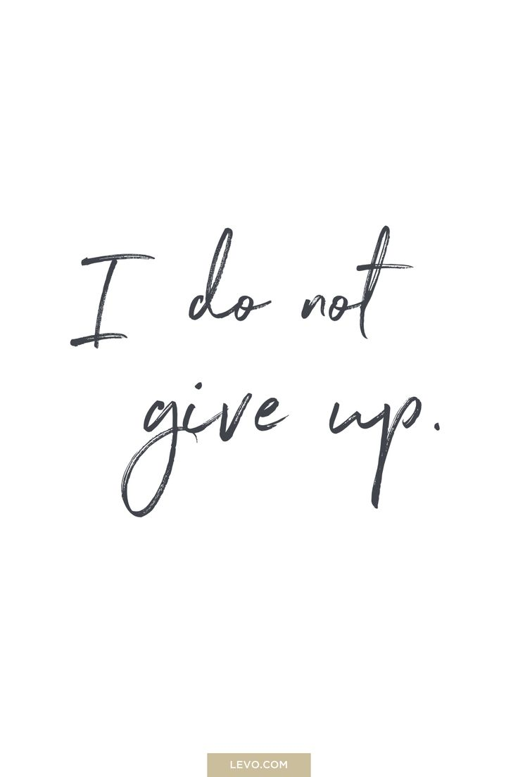 I do not give up - daily mantra -  It's #NationalStressAwarenessDay. What is Your Mantra For Dealing With Stress? Answer here: http://www.levo.com/posts/what-is-your-mantra-for-dealing-with-stress