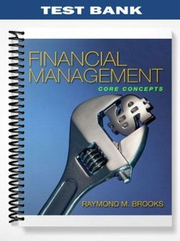 Test Bank Financial Management Core Concepts 1st Edition Brooks  at https://fratstock.eu/Test-Bank-Financial-Management-Core-Concepts-1st-Edition-Brooks