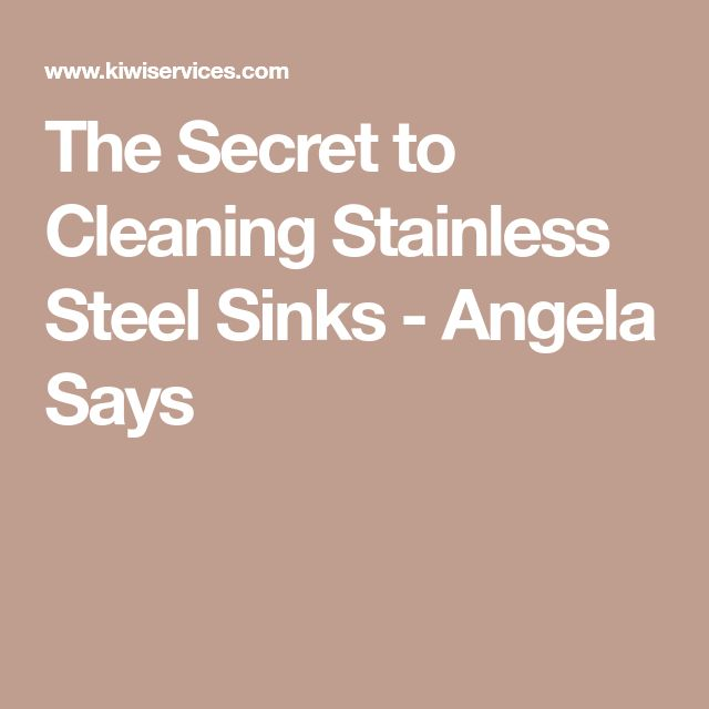 The Secret to Cleaning Stainless Steel Sinks - Angela Says