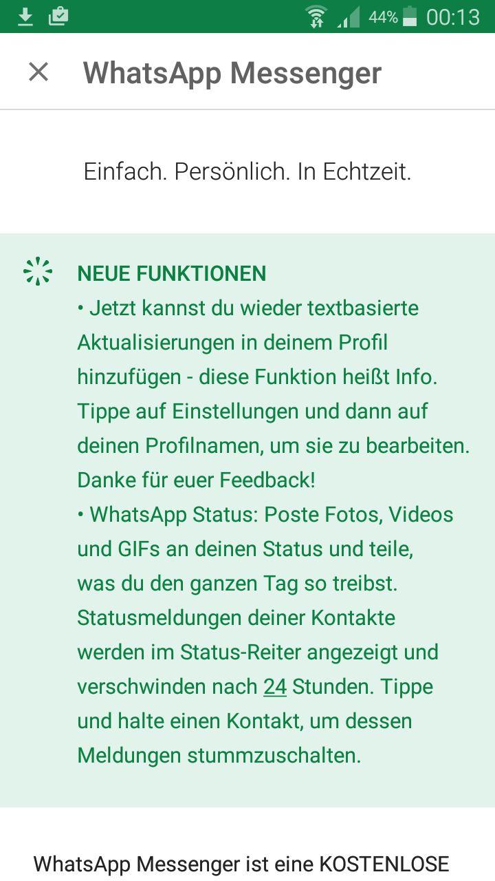 WhatsApp Update: Alte Text Statusanzeige kommt nach Update wieder   Bei dem beliebten WhatsApp Messenger gab es im Rahmen eines Updates letzten Monat Neuerungen bei der Statuszeile. Bislang waren nur Texte mit Emojis möglich. Im Rahmen eines Updates gibt es nun die Möglichkeit auch Bilder als Status anzeigen zu lassen. Allerdings wollten viele Nutzer wieder den alten Statustext zurück. Ab sofort gibt es für die Android Version nun ein neues Update mit dem alten Status Text. ...mehr #WhatsApp…