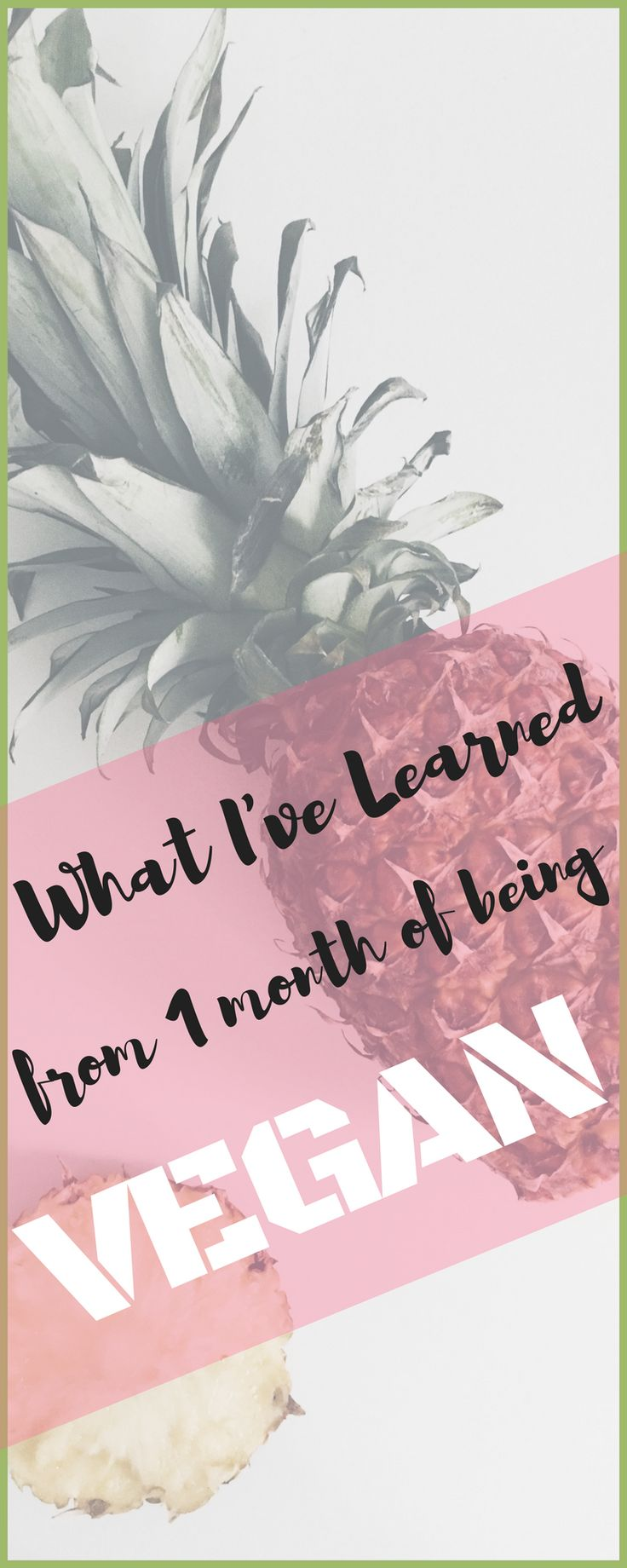 What I've learned from 1 month of being vegan - Benefits of being vegan