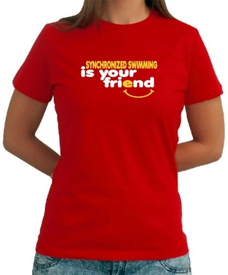 Synchronized Swimming Is You Friend Women T-Shirts