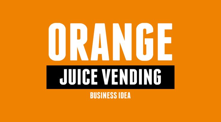 26 best small business ideas images on pinterest business ideas looking for an easy business idea to do as a side business start an orange juice vending machine business today read our article on the 3 top orange juice malvernweather Choice Image