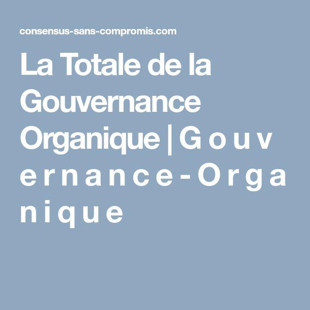 La Totale de la Gouvernance Organique | G o u v e r n a n c e - O r g a n i q u e