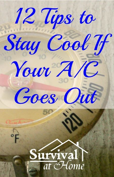 "12 Tips to Stay Cool If Your A/C Goes Out | Survival at Home: ""These tips will help you and your family stay cool in case your a/c goes out, and they might also help you save some money during the summer months."" 