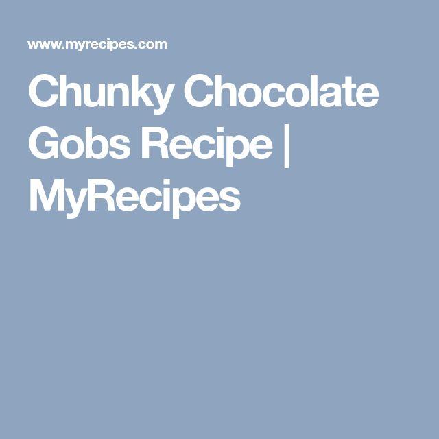 Chunky Chocolate Gobs Recipe | MyRecipes