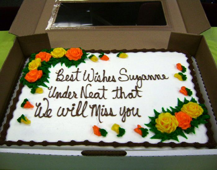 "Some people that work here had a going away party the other day for a woman that is leaving.    One of the supervisors called a Walmart and ordered the cake. he told them to write: ""best wishes Suzanne"" and underneath that write ""we will miss you"". here's the cake that was delivered:: Going Away Party, Miss You, Missyou, Cakes Fails, Bakeries, Cakes Decoration, Funnies, Cakes Wreck, Walmart"
