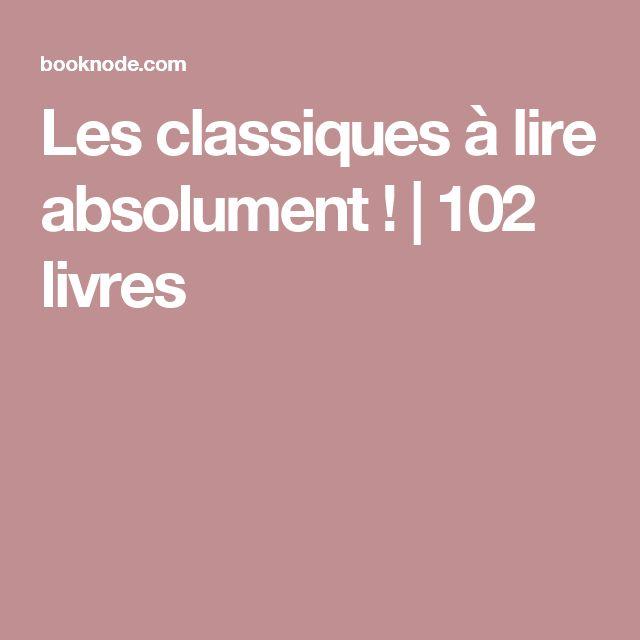 Les classiques à lire absolument ! | 102 livres