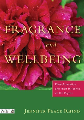 AMAZON: Fragrance & Wellbeing: Plant Aromatics and Their Influence on the Psyche by Jennifer Peace Rhind - £25.20