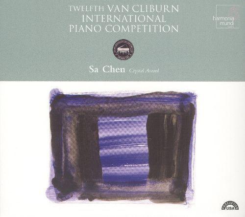 Twelfth Van Clibrun International Piano Competition: Sa Chen, Crystal Award [CD]