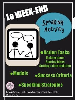 Le Weekend - Speaking Activity - Action Oriented Task Le Weekend - Speaking Activity - Action Oriented Task Key words: french, teaching, français, hobbies, weekend, pastimes, passe temps, speaking activity, action oriented task, giving opinions, giving suggestions, making plans, setting a date, time, calendar, speaking strategies, activités, activities.